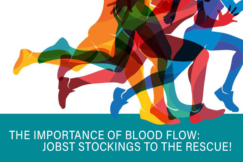 The Importance of Blood Flow: Jobst Stockings to the Rescue!