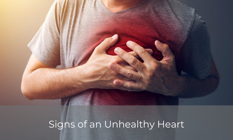 Signs of an Unhealthy Heart